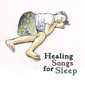 Healing Songs for Sleep – Lullabies for Sleep, Calming Natural Music, Rest, Relax, Sleep de Ambient Music Therapy