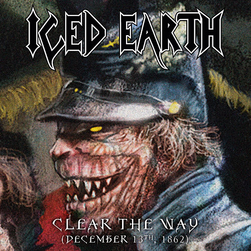 Clear the Way (December 13th, 1862) by Iced Earth