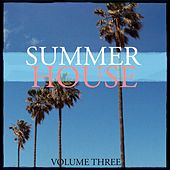 Summer House, Vol. 3 (The Ultimate Summer Music Collection) by Various Artists