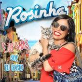 É de Gatas Que Eu Gosto by Rosinha