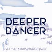 Deeper Dancer, Vol. 1 by Various Artists