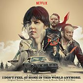 I Don't Feel at Home in This World Anymore (Original Motion Picture Soundtrack) by Various Artists