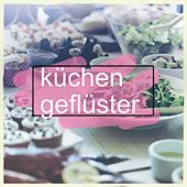 Kuechengefluester, Vol. 1 (Music for Cooking) by Various Artists