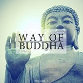 Way Of Buddha, Vol. 1 (Finest Selection Of Calm Music) by Various Artists