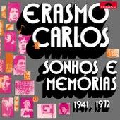 Sonhos E Memórias - 1941 / 1972 de Erasmo Carlos