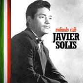 Moliendo Café de Javier Solis