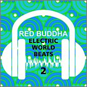 Electric Worldbeats 2 (Red Buddha) by Various Artists