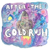 After the Gold Rush by The Seatbelts