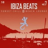 Ibiza Beats Volume 7 (Sunset Chill & Beach Lounge) by Various Artists