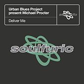 Deliver Me (Urban Blues Project present Michael Procter) by Various Artists