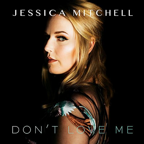 Don't Love Me by Jessica Mitchell