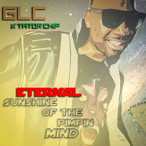 Eternal Sunshine of the Pimpin' mind by GLC