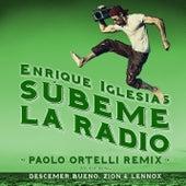 SUBEME LA RADIO (Paolo Ortelli Remix) by Enrique Iglesias
