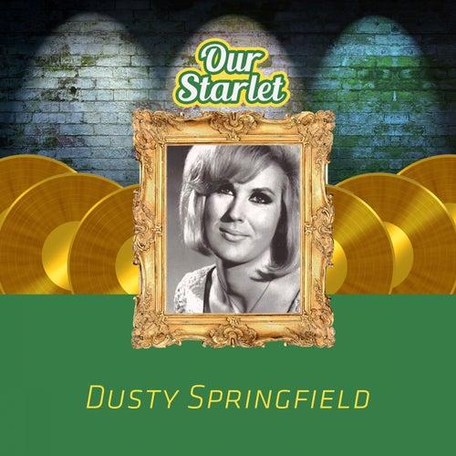 Our Starlet de Dusty Springfield