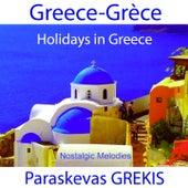 Holidays in Greece Nostalgic Melodies by Paraskevas Grekis
