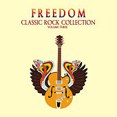 Freedom: Classic Rock Collection, Vol. 3 by Various Artists