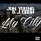 My City (feat. J. Cash) by Jon Young