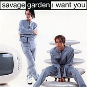 I Want You - EP de Savage Garden