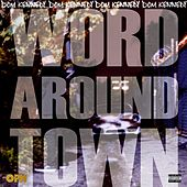 Word Around Town by Dom Kennedy