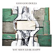 You Should Be Happy de Goo Goo Dolls