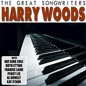 The Great Songwriters: Harry Woods by Various Artists