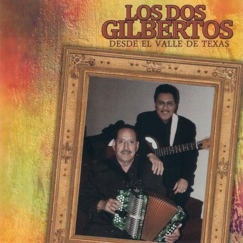 Desde El Valle De Texas by Los Dos Gilbertos