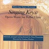 Singing Keys: Opera Music for Ballet Class by Nina Pinzarrone