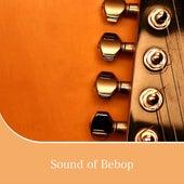 Sound of Bebop de Various Artists