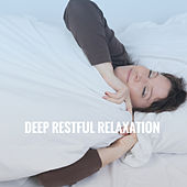 Deep Restful Relaxation by Various Artists