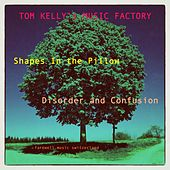 Shapes in the Pillow / Disorder and Confusion by Tom Kelly's Music Factory