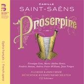 Saint-Saëns: Proserpine by Ulf Schirmer