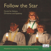 Follow the Star: Carols for Advent, Christmas and Epiphany by Thomas Moore