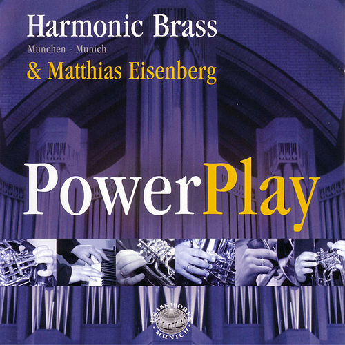 Campra, Handel, Strauss, Dubois, Peeters & Dupré: Powerplay by Harmonic Brass