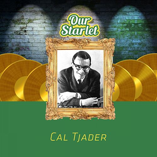 Our Starlet by Cal Tjader