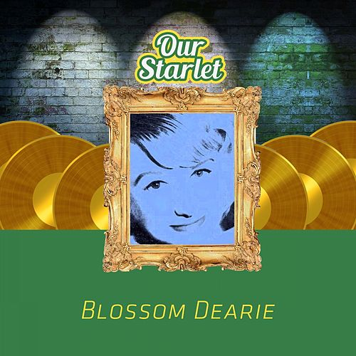 Our Starlet de Blossom Dearie