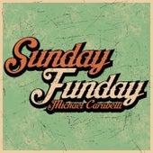 Sunday Funday by Michael Carubelli