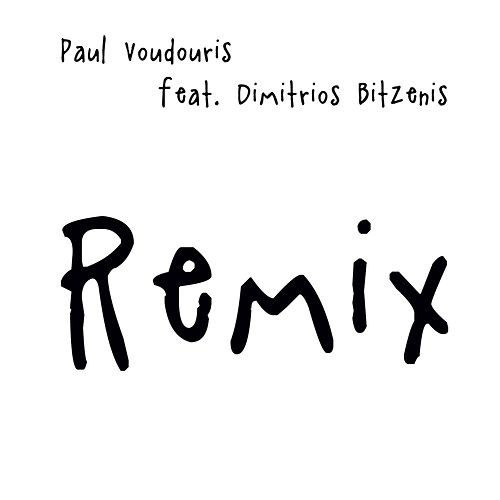 Remix by Paul Voudouris