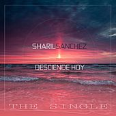 Desciende Hoy by Sharil Sanchez