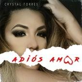 Adios Amor de Crystal Torres