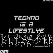 Techno Is a Lifestyle de Various Artists
