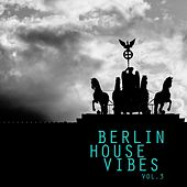 Berlin House Vibes, Vol. 3 - Selection of House Music by Various Artists