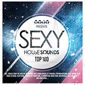 Sexy House Sounds Top 100 de Various Artists