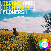 Techno and Tech House Flowers von Various Artists