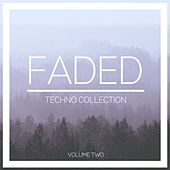 Faded Techno Collection, Vol. 2 by Various Artists