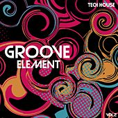 Groove Element Tech House, Vol. 2 by Various Artists