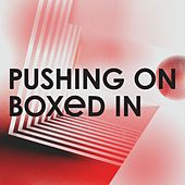 Pushing On von Boxed In