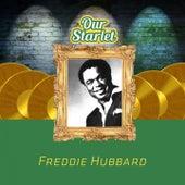 Our Starlet by Freddie Hubbard