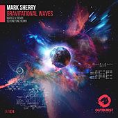 Gravitational Waves (The Remixes) by Mark Sherry
