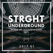 Strght Underground 2017.01 (Mixed by Stereophonie) by Various Artists