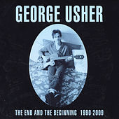 The End and the Beginning 1990-2009 by George Usher
